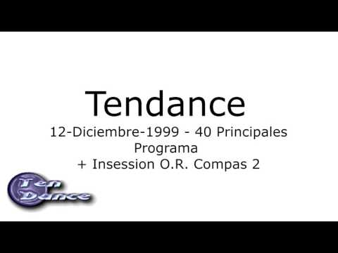 Tendance - 12-Diciembre-1999 Programa + Insession O.R. Compas 2 @ 40 Principales con Ricky García