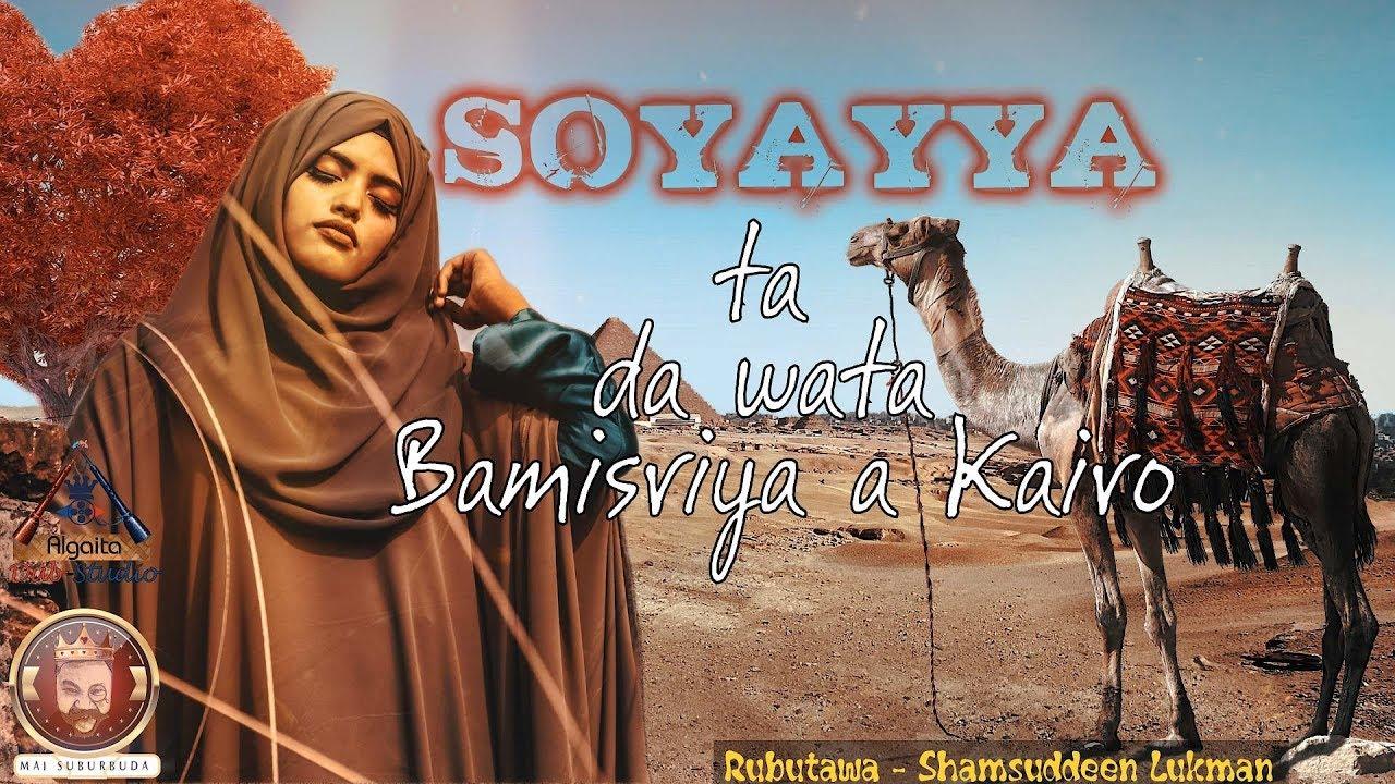 Download Soyayya ta da wata bamisriya a kairo Episode 2