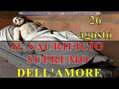 Il mese dedicato a Dio Padre - 26 agosto - IL SACRIFICIO SUPREMO DELL'AMORE