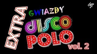 Gwiazdy disco polo - EXTRA vol. 2