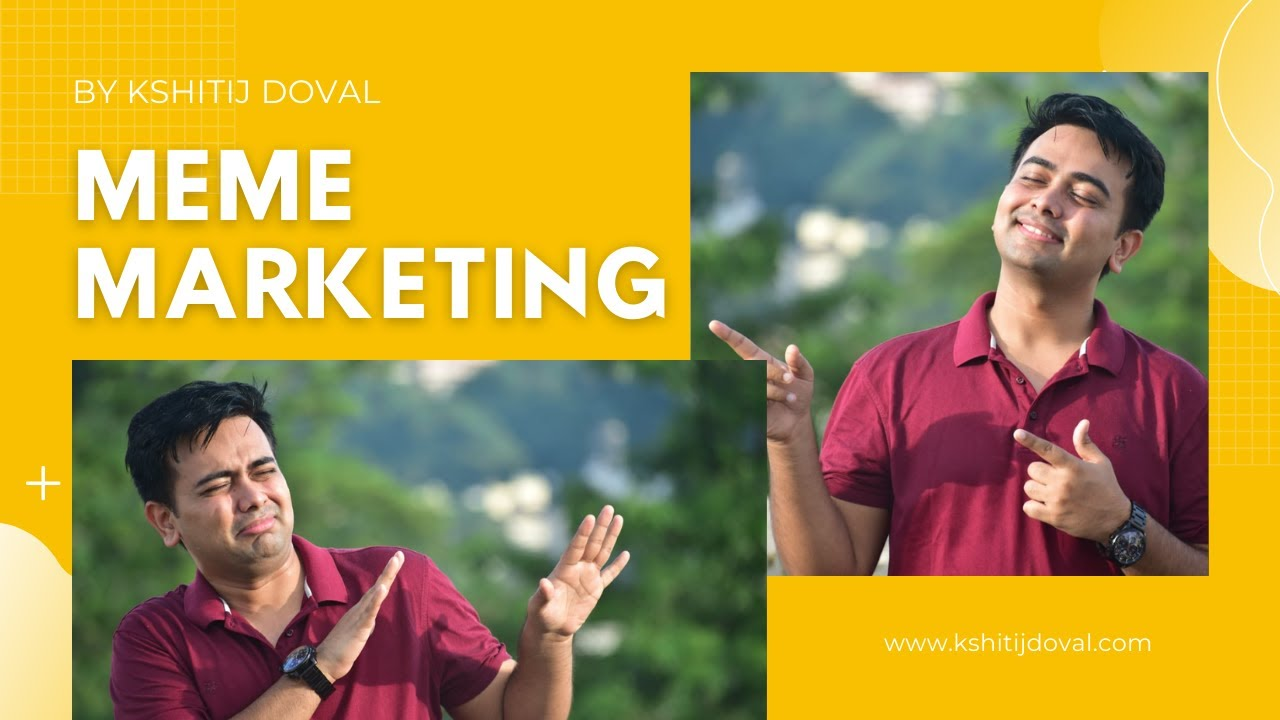 What is Meme Marketing? | How it is blazing these days | Kshitij Doval