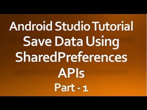 Android Studio Tutorial - 30 - Working With SharedPreferences Part-1