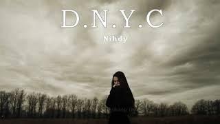 D.N.Y.C (Dizz Người Yêu Cũ ) - Nihdy   MV Rap Lyrics