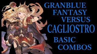 GRANBLUE FANTASY VERSUS CAGLIOSTRO BASIC COMBOS【グラブルVS カリオストロ 基本コンボ】