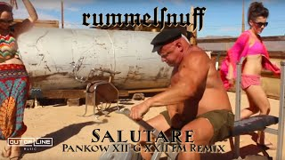 Rummelsnuff - Salutare (Pankow XII-G-XXII FM Remix)