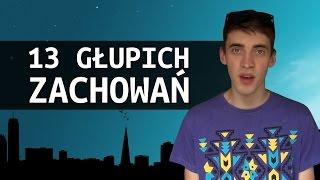 13 głupich zachowań - Cięty Vlog (Jacek Makarewicz)