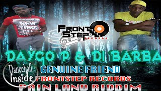 Daygo P & Di Barba - Genuine Friend [Pain Land Riddim] - September 2016