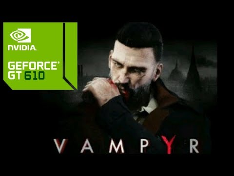 VAMPYR PC GAME Nvidia GT610 GAMEPLAY |LOW END PC
