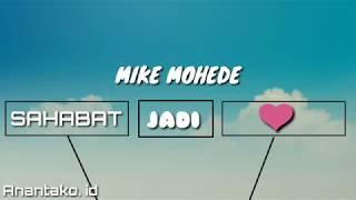 Sahabat Jadi Cinta ~ Mike Mohede(Lirik)