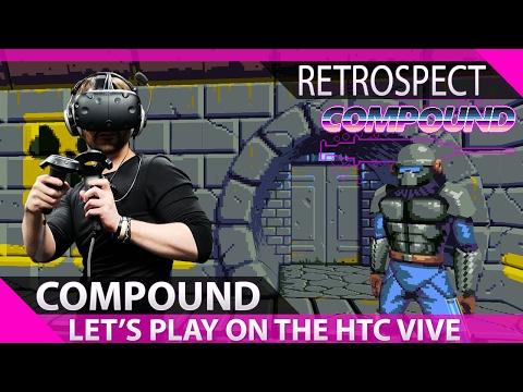Compound - Htc Vive Playthrough |