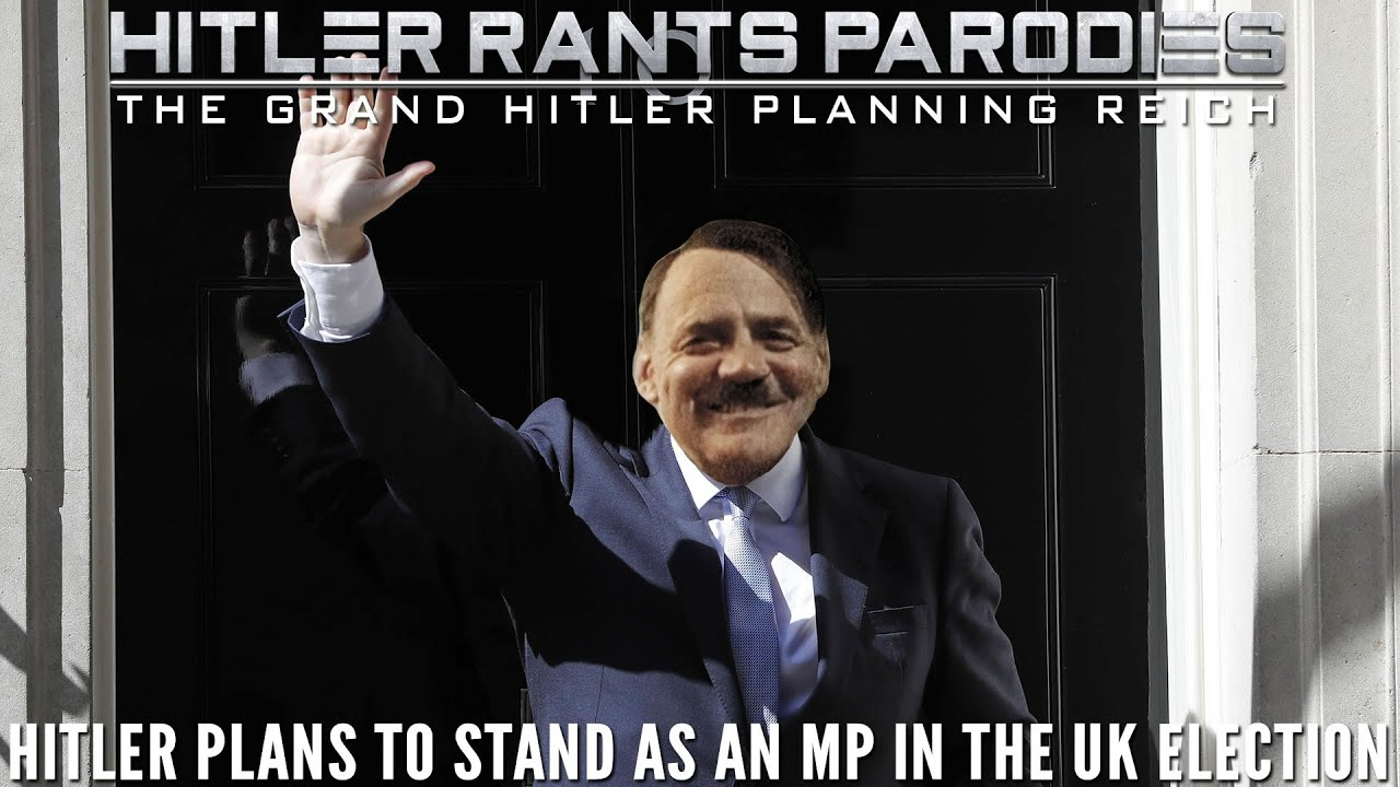 Hitler plans to stand as an MP in the UK Election