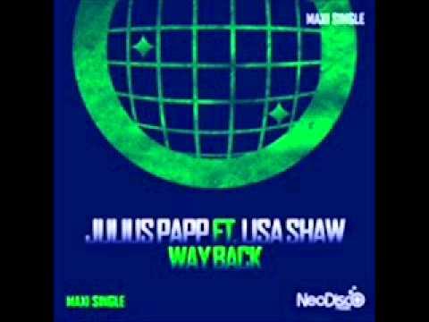 Julius Papp feat Lisa Shaw - Way Back (DJ Smash Br...