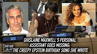 Ghislaine Maxwell's Personal Assistant Goes Missing; Plus The Creepy Epstein Birthday Song She Wrote