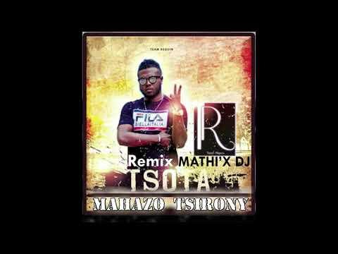 TSOTA   Mahazo tsirony Remix MATHI'X DJ Audio Gasy 2019