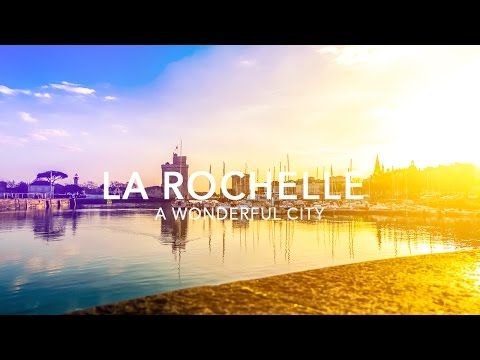 LA ROCHELLE - A Wonderful City - 4K