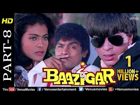 Baazigar - Part 8 | HD Movie | Shahrukh Khan, Kajol, Shilpa Shetty | Evergreen Blockbuster Movie