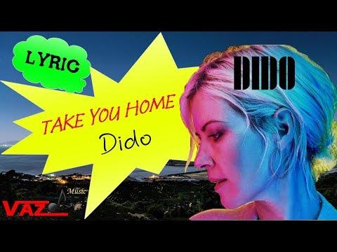 Dido - Take You Home (Lyrics)