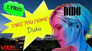 Dido - Take You Home (Lyrics)