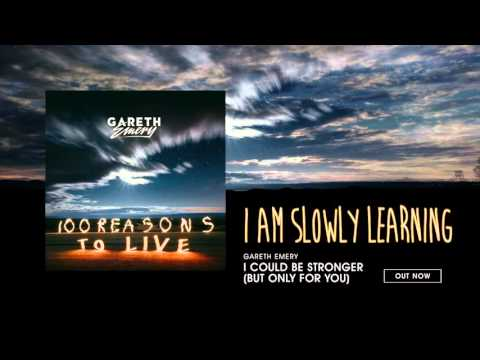 Gareth Emery - I Could Be Stronger (But Only For You)