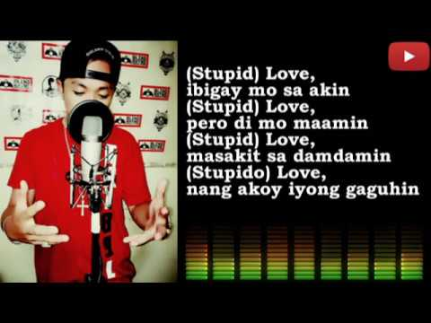 Stupid Love - Jason Pamilya Bagsik *New Version*