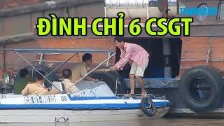 Tạm đình chỉ 6 CSGT đường thủy Bình Dương || Vụ luật ngầm trên sông Đồng Nai