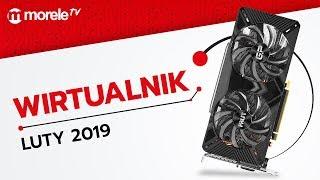 WIRTUALNIK luty 2019 | 6 polecanych zestawów PC