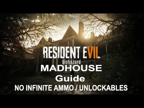 Resident Evil 7 MADHOUSE In-Depth Guide/Walkthrough Part 1
