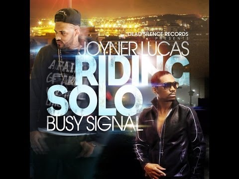 Joyner Lucas Ft Busy Signal - Riding Solo - June 2014