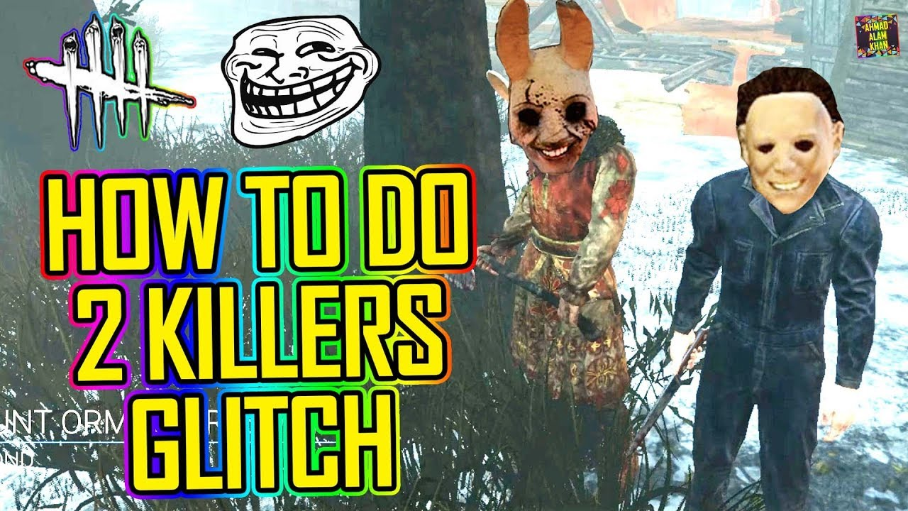 How To Do 2 Killers Glitch 😛 Dead by Daylight 2 6 4! 🔴