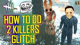 How To Do 2 Killers Glitch 😛 Dead by Daylight 2.6.4! 🔴