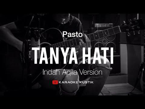 tanya-hati---pasto-(-akustik-karaoke-)-indah-aqila-version