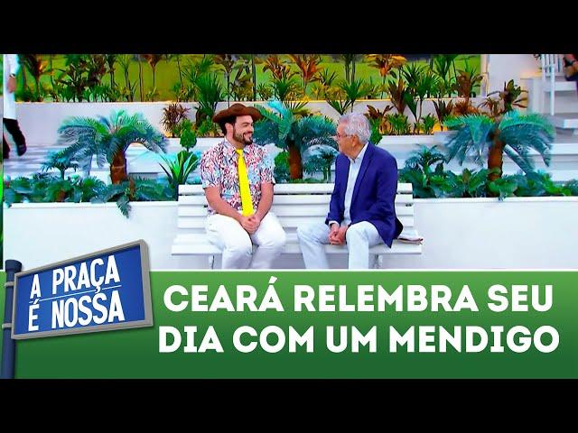 Ceará relembra seu dia com um mendigo  | A Praça É Nossa (08/11/18)