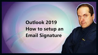 Outlook 2019 How to setup an Email Signature
