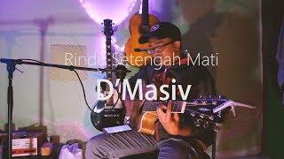 Rindu Setengah Mati | D'Masiv | Cover By Ogata | Cakil Band