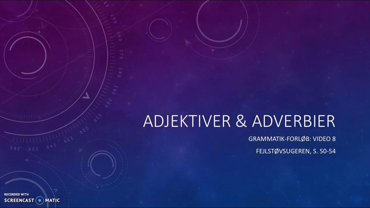 8 Adjektiver og adverbier