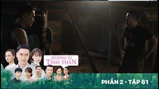 Hương vị tình thân   Phần 2 - Tập 61 [FULL]: Mẹ con Thy bị bắt cóc, Nam đến cứu