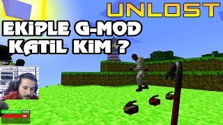 KATİL KİM ? - UNLOST EKİPLE GARRY\'S MOD OYNUYOR (06.01.2018)