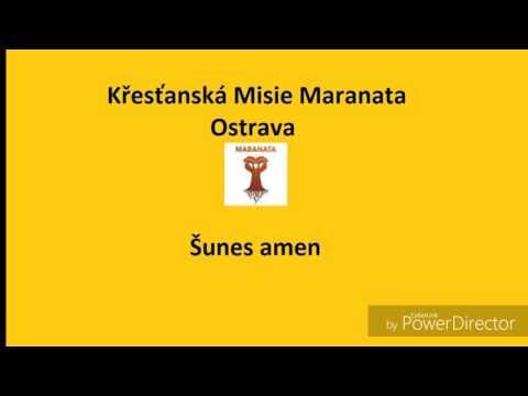Křesťanská misie maranata Ostrava Šunes amen