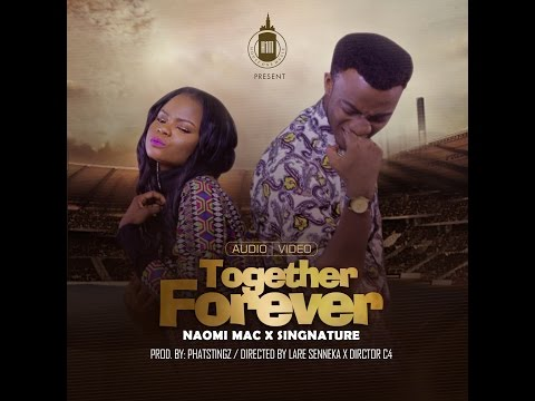 House One Music - Together Forever ft Naomi Mac X SINGNATURE (OFFICIAL VIDEO)