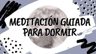 MEDITACIÓN GUIADA PARA DORMIR SIN ANSIEDAD | DORMIR Y RELAJARSE PROFUNDAMENTE | DESCANSAR ❤ EASY ZEN