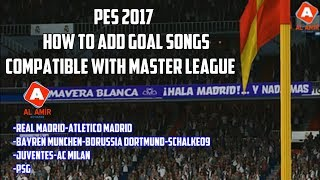 Video PES 2017 | How To Add Goal Songs (Compatible With Master League) download MP3, 3GP, MP4, WEBM, AVI, FLV April 2018