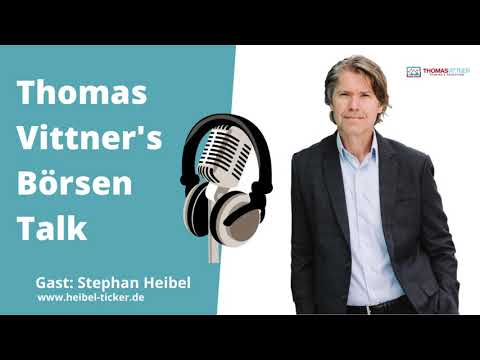 Thomas Vittners Börsentalk - Gast: Stephan Heibel