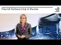 Payroll Outsourcing in Russia