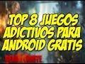 Top 8(ocho) Juegos adictivos para android
