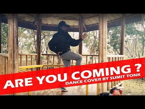 ARE YOU COMING | OFFICIAL DANCE CHOREOGRAPHY 2019 | DANCE ON BEAT | SUMIT TONK