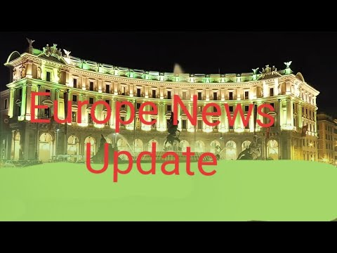 Europe News update / italy News /France News / German News /Spain News /imigrant people update    /