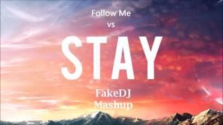 Follow Me vs Stay vs Progressive House By Prey Hunter Jakiro - FakeDj Mashup