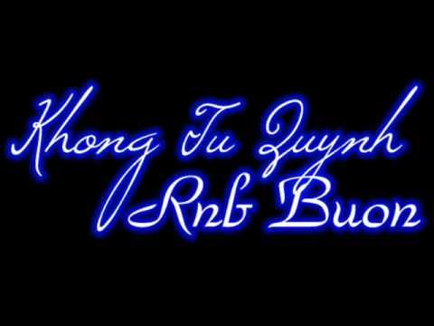 Khong Tu Quynh - Rnb Buon + Lyric