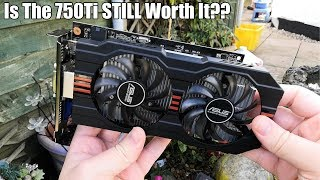 The GTX 750 Ti VS 2019