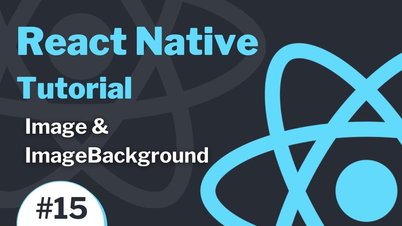 React Native Tutorial (2021) - Image & ImageBackground